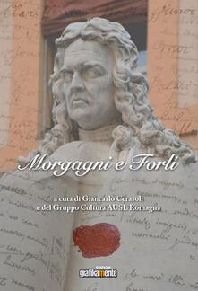 Morgagni e Forlì. Nuova ediz. - copertina
