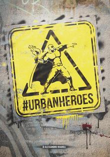 #UrbanHeroes - Alessandro Rivaroli - copertina