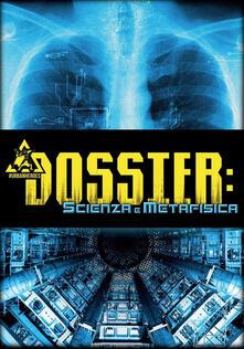 Dossier. Vol. 1: Scienza e metafisica. - Matteo Botti,Alessandro Rivaroli - copertina