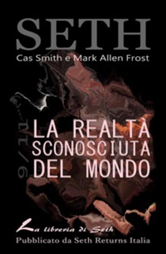 La realtà sconosciuta del mondo - Graziana M. F. Barsocchi,Mark Allen Frost,Cas Smith - ebook
