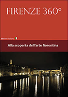Firenze 360°. Alla scoperta dell'arte fiorentina. Con DVD - Stefano Olivari,Giovanni Malanchini - copertina