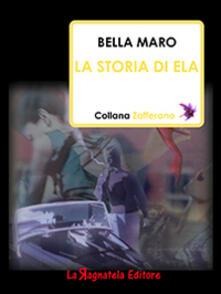 Il viaggio di Ela - Bella Maro - copertina