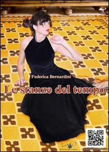 Le stanze del tempo - Federica Bernardini - copertina
