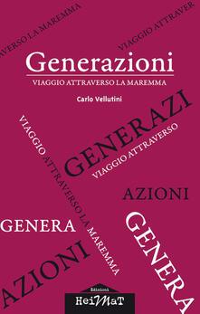 Generazioni. Viaggio attraverso la Maremma - Carlo Vellutini - copertina
