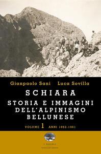 Schiara. Storia e immagini. Vol. 1