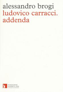 Ludovico Carracci. Addenda - Alessandro Brogi - copertina