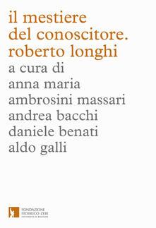 Il mestiere del conoscitore. Roberto Longhi - copertina