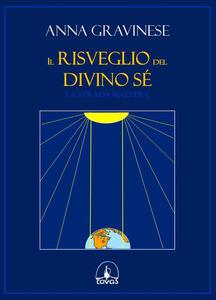 Il risveglio del divino sé. La strada maestra