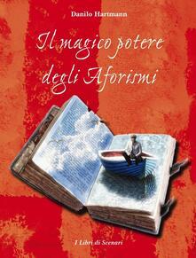 Il magico potere degli aforismi - Danilo Hartmann - copertina