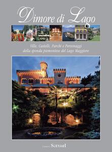 Dimore di lago. Ville, castelli, parchi e personaggi della sponda piemontese del Lago Maggiore.pdf