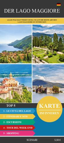 Der Lago Maggiore. Alles was sie Wissen Müssen um zu Besuchen der Lago Maggiore - copertina