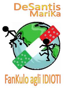 Fankulo agli idioti - Marika DeSantis - copertina