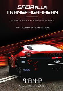 Sfida alla Transfagarasan. Una Ferrari sulla strada più bella del mondo - Fabio Barone,Federica Giannone - copertina