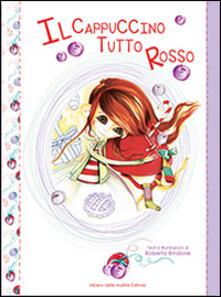 Il cappuccino tutto rosso - Roberta Rindone - copertina