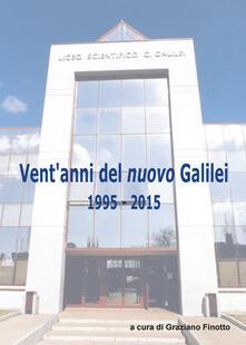 Vent'anni del nuovo Galilei 1995-2015 - Graziano Finotto - copertina