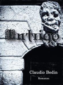 Intrigo - Claudio Bedin - copertina