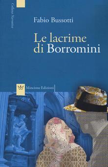 Le lacrime di Borromini - Fabio Bussotti - copertina