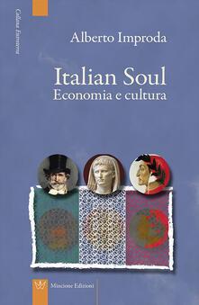 Italian soul. Economia e cultura - Alberto Improda - copertina