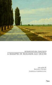A riempir di rugiada gli occhi - Bonaventura Tancredi - copertina