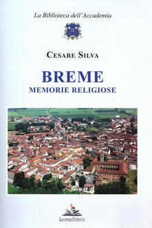 Breme. Memorie religiose - Cesare Silva - copertina