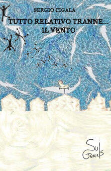Tutto relativo tranne... il vento - Sergio Cigala - copertina