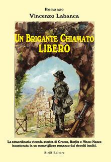Un brigante chiamato Libero - Vincenzo Labanca - copertina