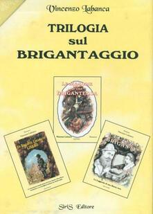 Trilogia sul brigantaggio - Vincenzo Labanca - copertina
