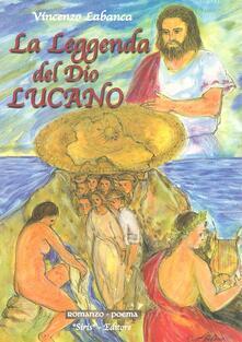 La leggenda del Dio lucano - Vincenzo Labanca - copertina