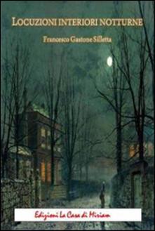 Locuzioni interiori notturne - Gastone Francesco Silletta - copertina