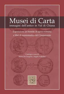 Musei di carta. Immagini dell'antico in Val di Chiana - copertina
