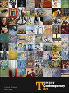 Tuscany contemporary art. Artisti in Toscana. Vol. 1 - copertina