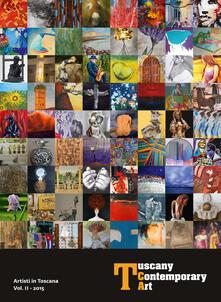 Tuscany contemporary art. Artisti in toscana. Vol. 2 - copertina