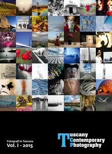 Tuscany contemporary photography. Fotografi toscani. Vol. 1 - copertina