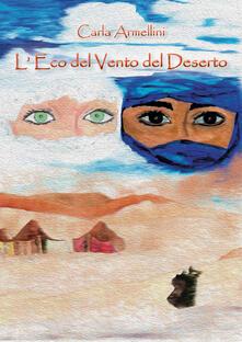 L' eco del vento del deserto - Carla Armellini - copertina