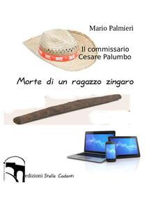 Il commissario Cesare Palumbo. Morte di un ragazzo zingaro - Mario Palmieri - copertina