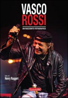 Un racconto fotografico. Vasco Rossi - copertina