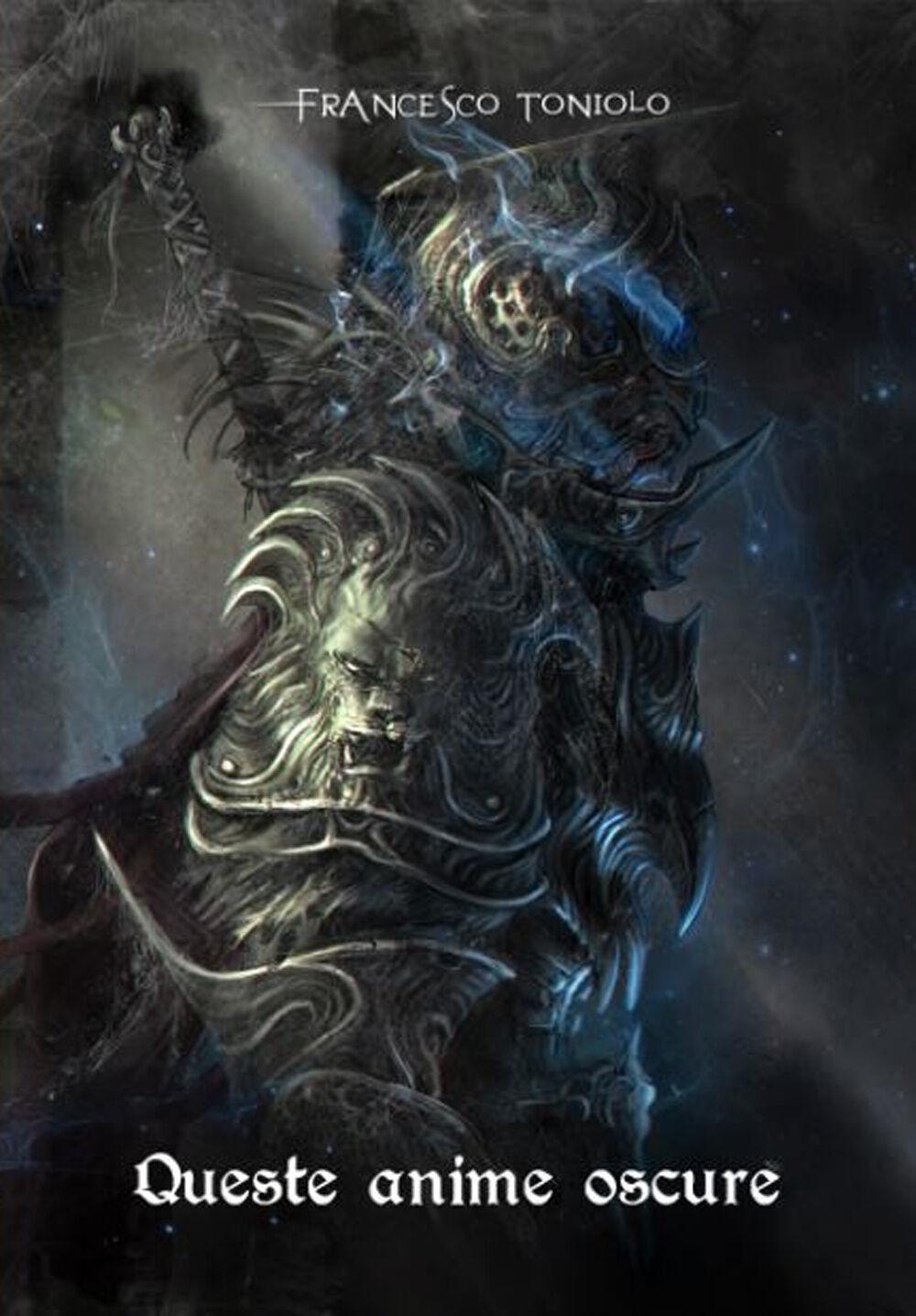 queste oscure anime da demon s souls a bloodborne incursioni libro queste oscure anime da demon s souls a bloodborne incursioni escursioni suggestioni