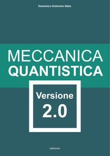 Meccanica quantistica. Versione 2.0. Ediz. illustrata.pdf