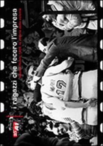 I ragazzi che fecero l'impresa. Basket Rimini 1984, la vittoria della volontà