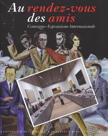 Au rendez-vous des amis. Convegno-Esposizione Internazionale. Ediz. multilingue - copertina