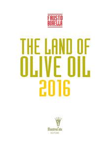 The land of olive oil 2016 - Fausto Borella - copertina