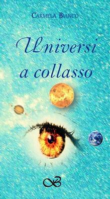 Universi a collasso - Carmela Bianco - copertina