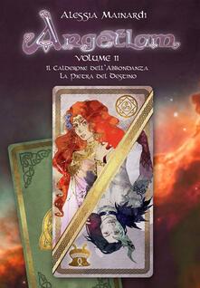 Il calderone dell'abbondanza-La pietra del destino. Argetlam. Vol. 2 - Alessia Mainardi - copertina