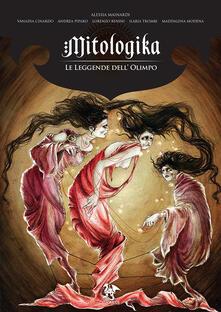 Le leggende dell'Olimpo. Mitologika. Vol. 3 - Alessia Mainardi - copertina