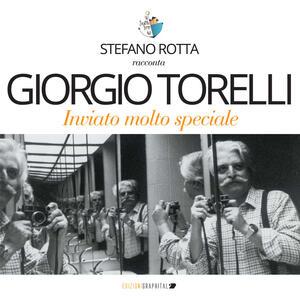 Giorgio Torelli inviato molto speciale