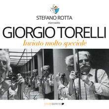 Giorgio Torelli inviato molto speciale - Stefano Rotta - copertina
