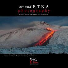 Around Etna. Photography. Ediz. multilingue - Simone Genovese,Fabio Santonocito - copertina