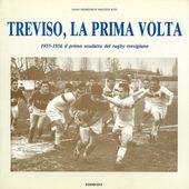 Treviso, la prima volta. 1955-1956 il primo scudetto del rugby trevigiano