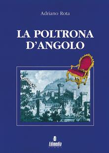 La poltrona d'angolo. Una serie di sedici brevi racconti ambientati nel Veneto - Adriano Rota - copertina