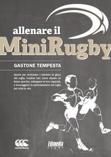Allenare il minirugby. Spunti per avvicinare i bambini al gioco del rugby - Gastone Tempesta - copertina
